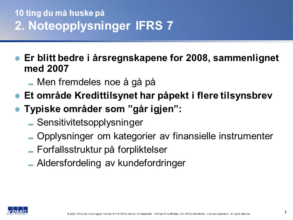 © 2009 KPMG AS, a Norwegian member firm of KPMG network of independent member firms affiliated with KPMG International, a Swiss cooperative.