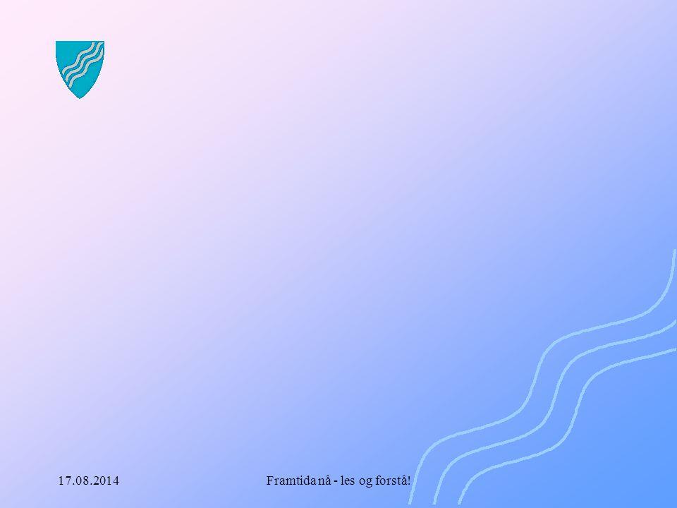 17.08.2014Framtida nå - les og forstå!