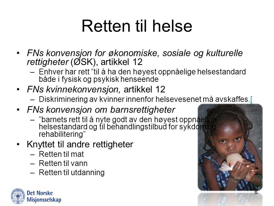 """Retten til helse FNs konvensjon for økonomiske, sosiale og kulturelle rettigheter (ØSK), artikkel 12 –Enhver har rett """"til å ha den høyest oppnåelige"""