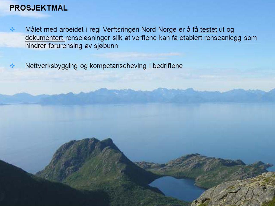 5 PROSJEKTMÅL  Målet med arbeidet i regi Verftsringen Nord Norge er å få testet ut og dokumentert renseløsninger slik at verftene kan få etablert ren