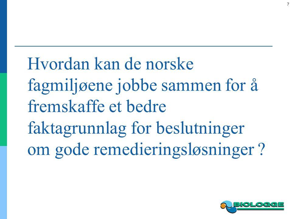 7 Hvordan kan de norske fagmiljøene jobbe sammen for å fremskaffe et bedre faktagrunnlag for beslutninger om gode remedieringsløsninger