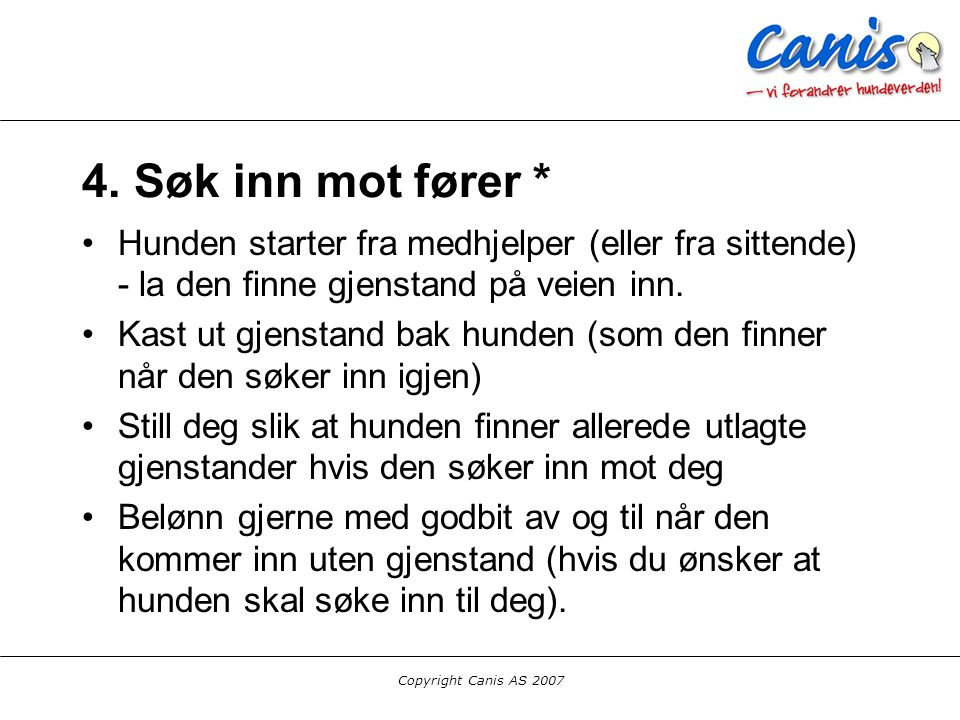 Copyright Canis AS 2007 4.