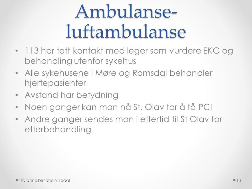 Ambulanse- luftambulanse 113 har tett kontakt med leger som vurdere EKG og behandling utenfor sykehus Alle sykehusene i Møre og Romsdal behandler hjer