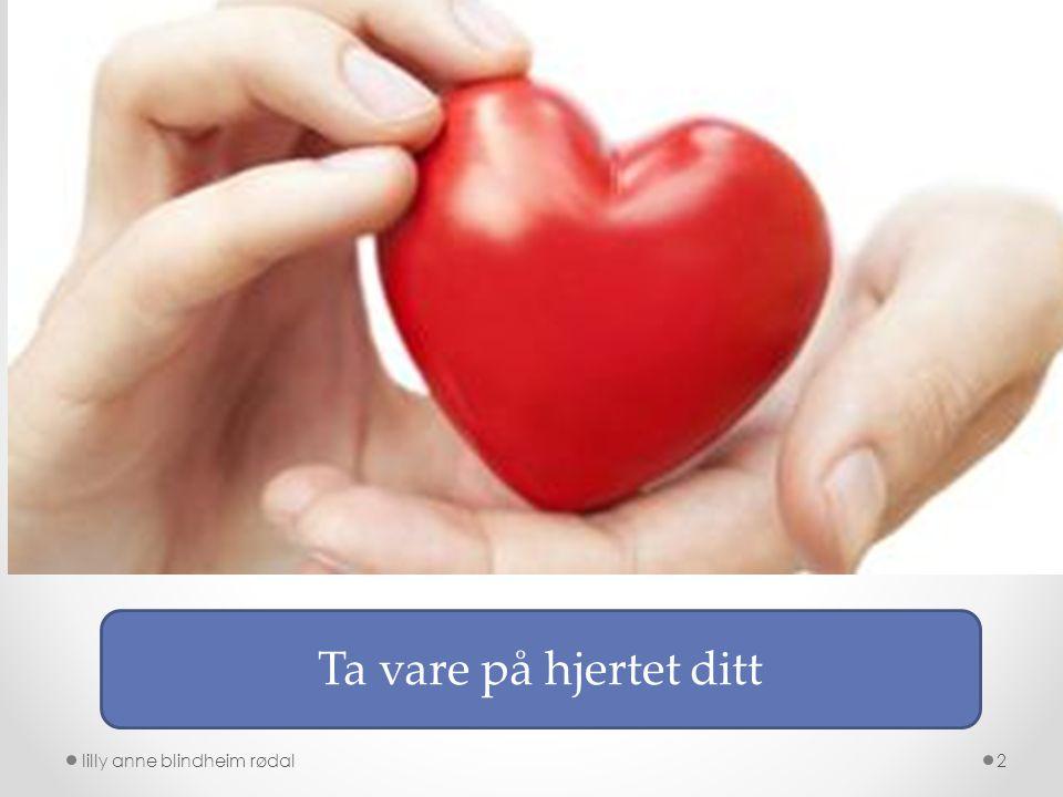 2 Ta vare på hjertet ditt