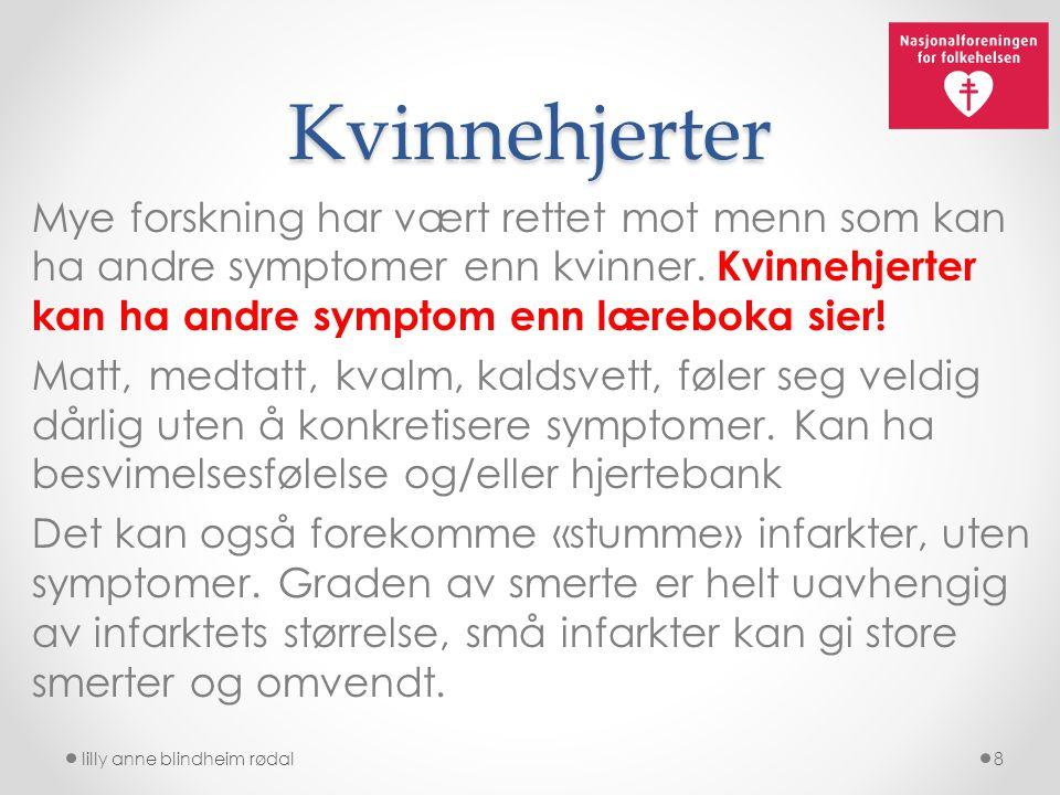 lilly anne blindheim rødal19 Hjerneslag er fellesnavn på to ulike sykdommer: hjerneblødning og blodpropp