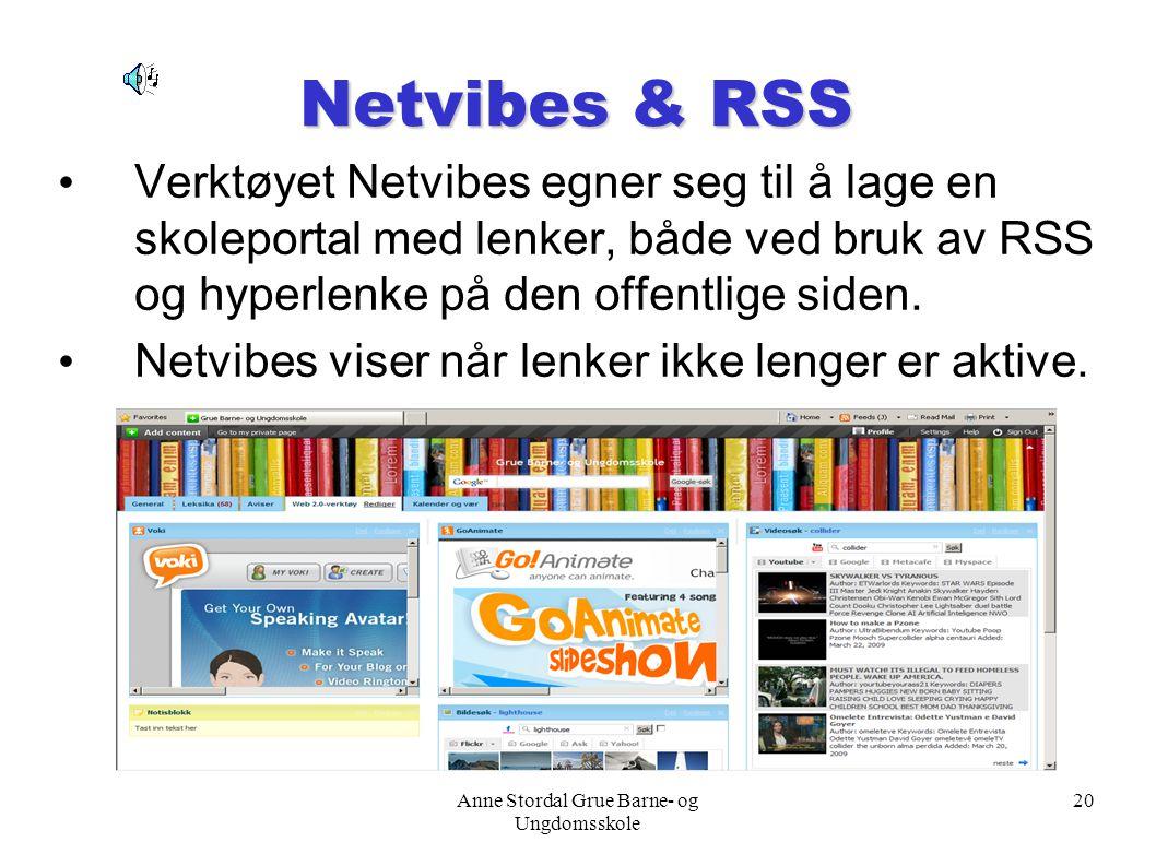 Anne Stordal Grue Barne- og Ungdomsskole 20 Netvibes & RSS Verktøyet Netvibes egner seg til å lage en skoleportal med lenker, både ved bruk av RSS og