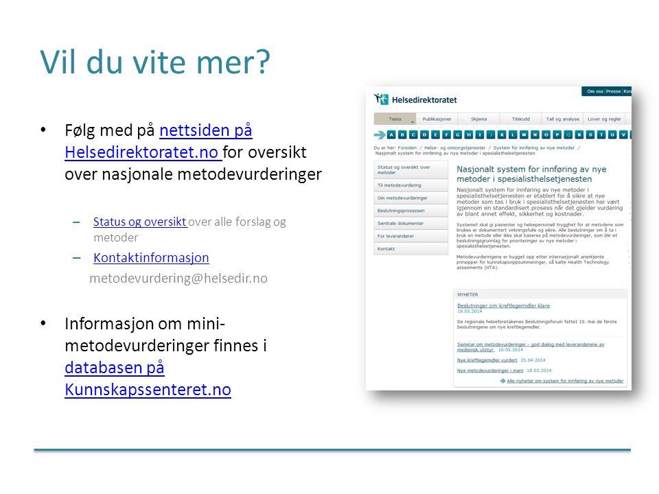 Vil du vite mer? Følg med på nettsiden på Helsedirektoratet.no for oversikt over nasjonale metodevurderingernettsiden på Helsedirektoratet.no – Status