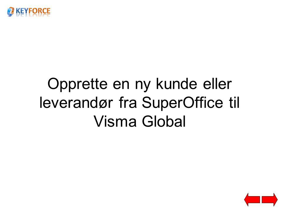 Opprette ny kunde/leverandør. Hvis kunden eller leverandøren ikke finnes i Visma. Trykk ERP.