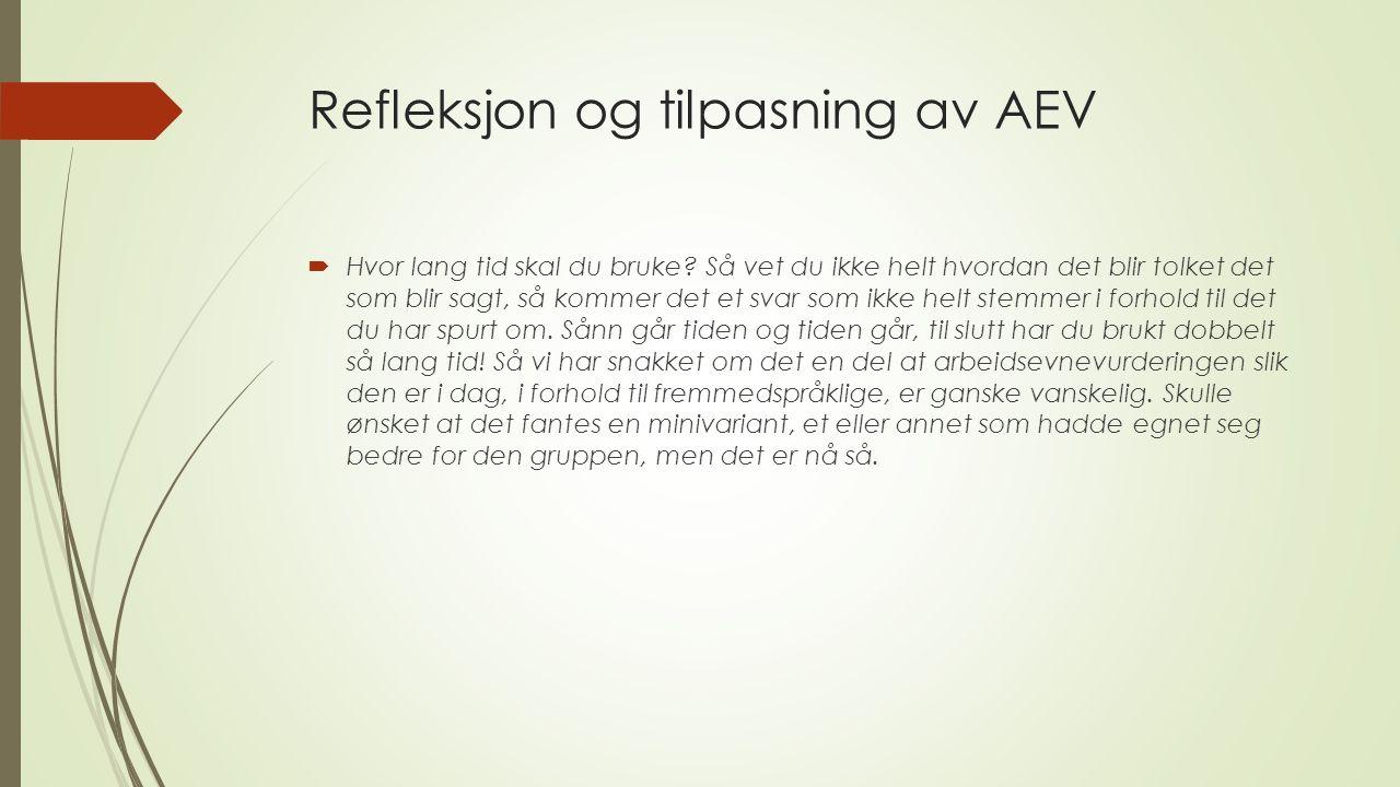 Refleksjon og tilpasning av AEV  Hvor lang tid skal du bruke.