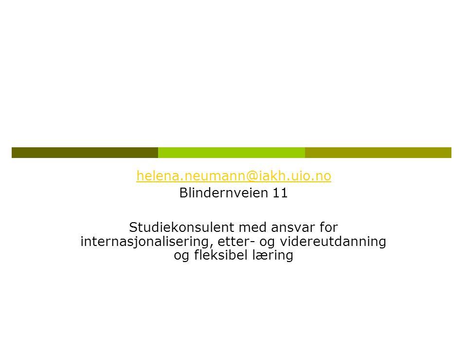 helena.neumann@iakh.uio.no Blindernveien 11 Studiekonsulent med ansvar for internasjonalisering, etter- og videreutdanning og fleksibel læring