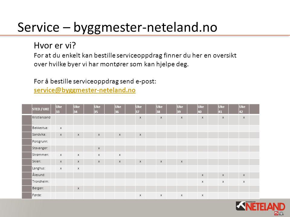 Service – byggmester-neteland.no STED / UKE Uke 33 Uke 34 Uke 35 Uke 36 Uke 37 Uke 38 Uke 39 Uke 40 Uke 41 Uke 42 Kristiansand : xxxxxx Bekkestua:x Sa