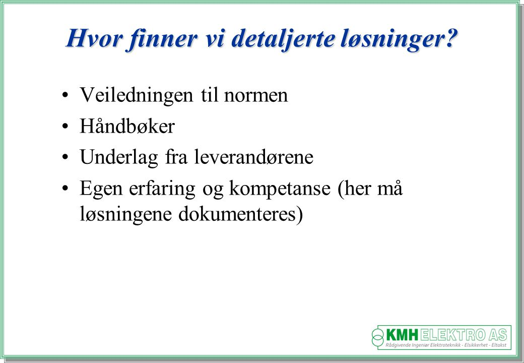 Kjell Morten Halvorsen Hvor finner vi detaljerte løsninger.