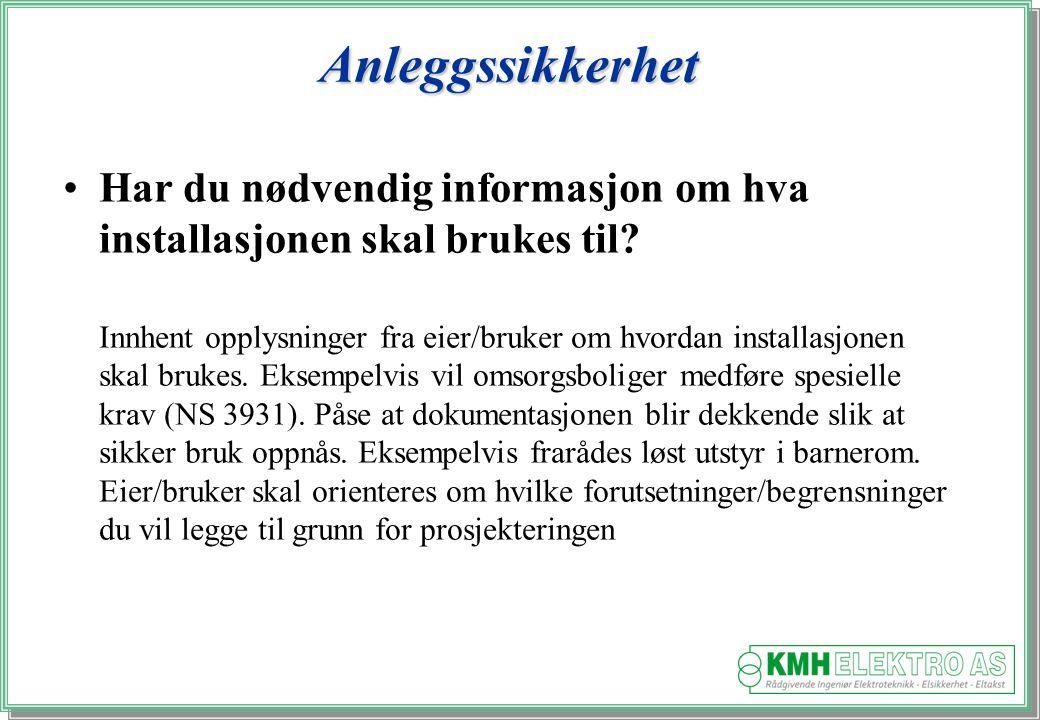 Kjell Morten Halvorsen Anleggssikkerhet Har du nødvendig informasjon om hva installasjonen skal brukes til.
