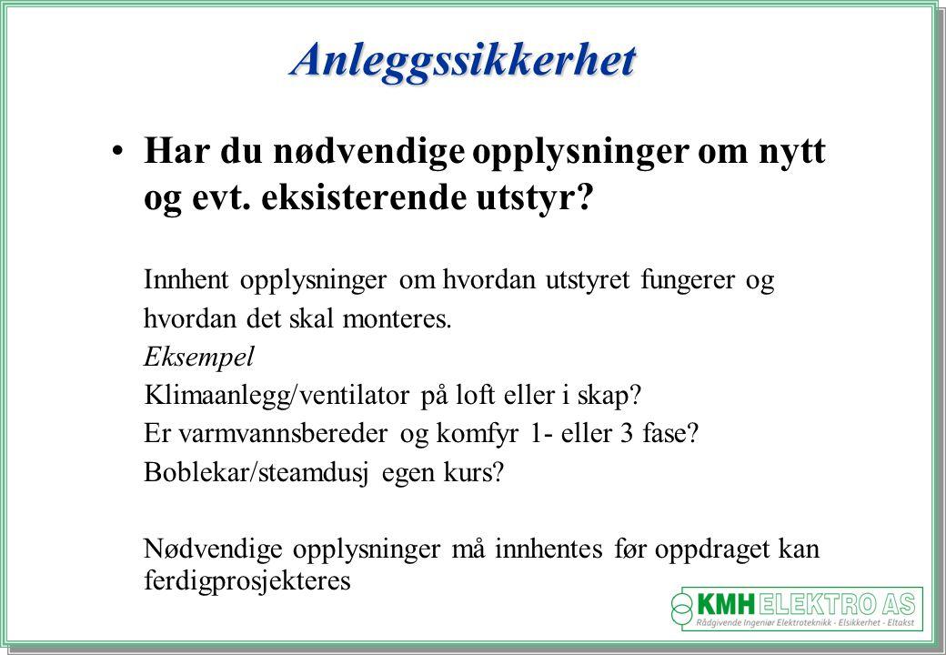 Kjell Morten Halvorsen Anleggssikkerhet Har du nødvendige opplysninger om nytt og evt.