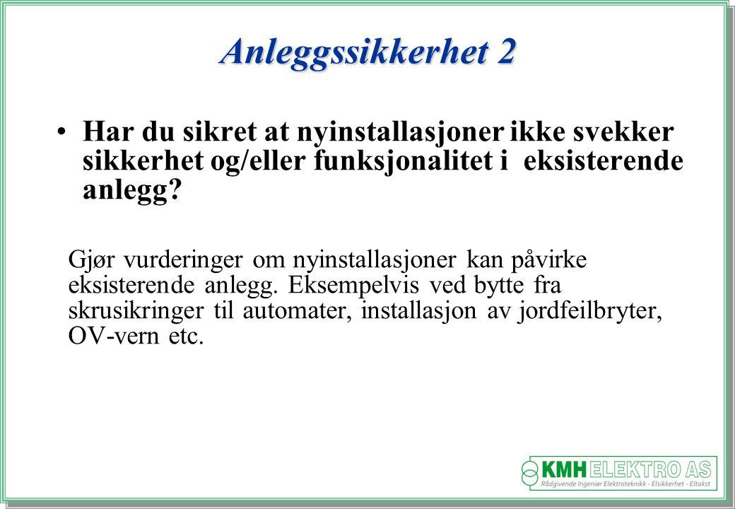Kjell Morten Halvorsen Anleggssikkerhet 2 Har du sikret at nyinstallasjoner ikke svekker sikkerhet og/eller funksjonalitet i eksisterende anlegg.