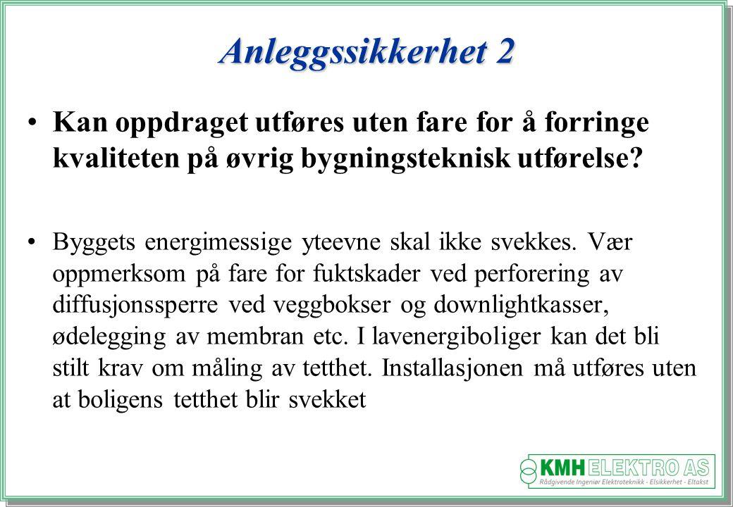 Kjell Morten Halvorsen Anleggssikkerhet 2 Kan oppdraget utføres uten fare for å forringe kvaliteten på øvrig bygningsteknisk utførelse.