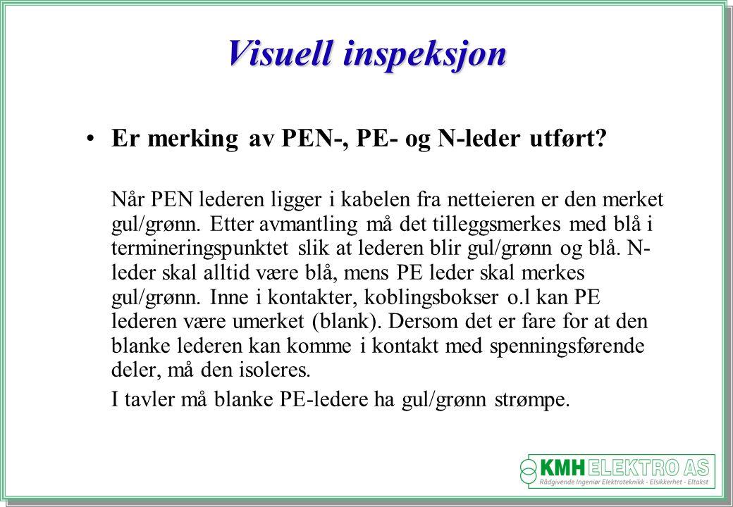Visuell inspeksjon Er merking av PEN-, PE- og N-leder utført.