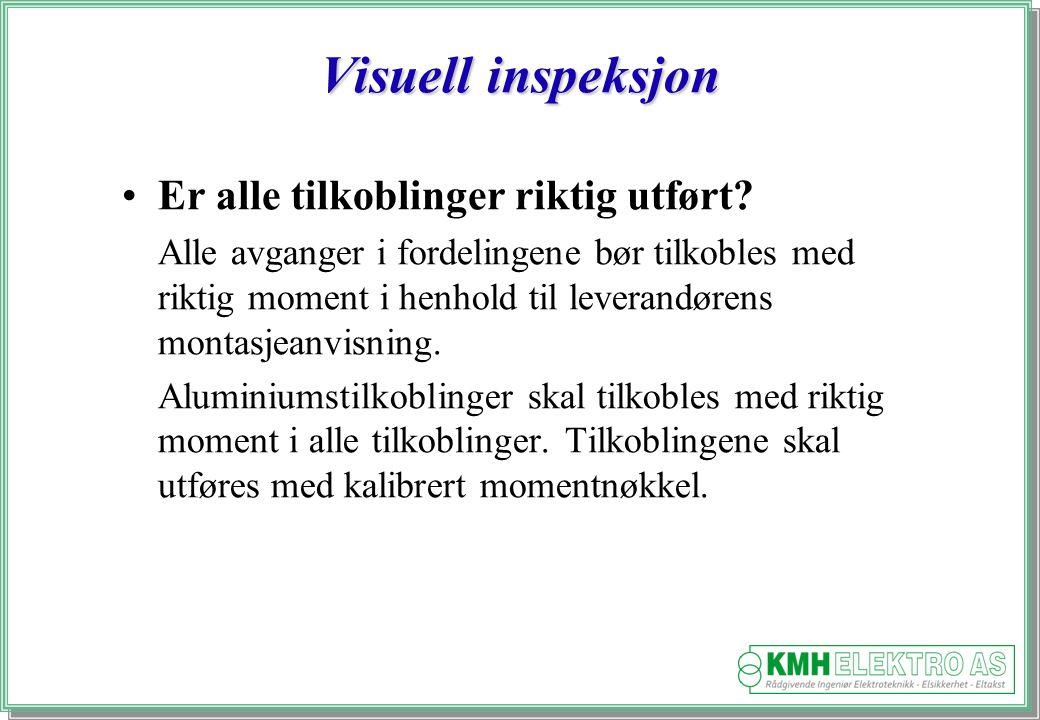 Kjell Morten Halvorsen Visuell inspeksjon Er alle tilkoblinger riktig utført.