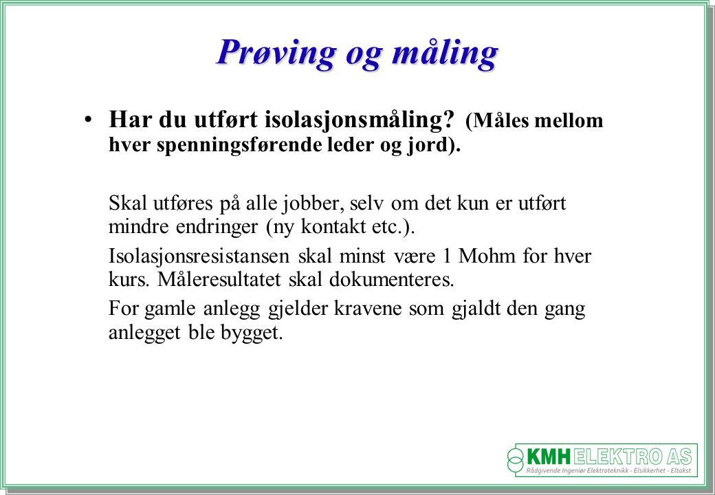 Kjell Morten Halvorsen Prøving og måling Har du utført isolasjonsmåling.