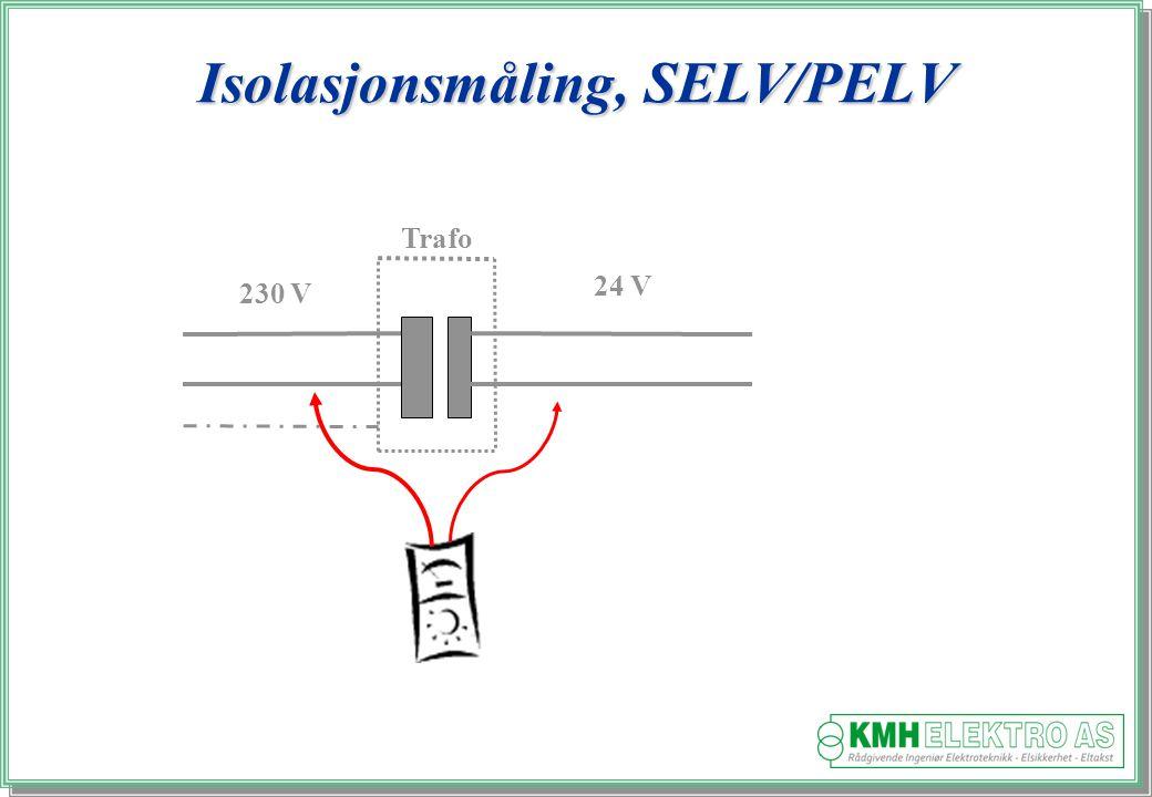 Kjell Morten Halvorsen Trafo 230 V 24 V Isolasjonsmåling, SELV/PELV