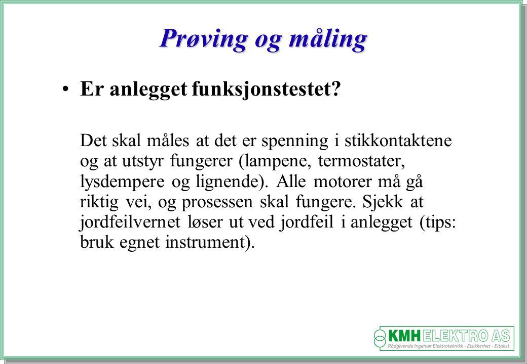 Kjell Morten Halvorsen Prøving og måling Er anlegget funksjonstestet.