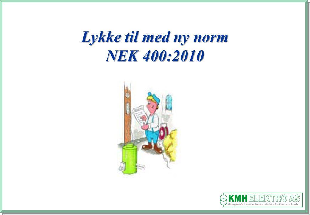 Kjell Morten Halvorsen Lykke til med ny norm NEK 400:2010