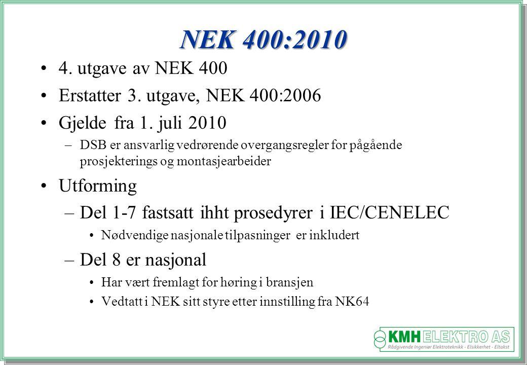 Kjell Morten Halvorsen NEK 400-4-41:2010, 412.1.3 Forenklet kravene til bruk av klasse II som eneste beskyttelsestiltak.