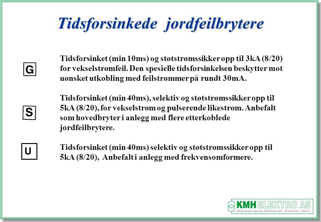 Kjell Morten Halvorsen Tidsforsinket (min 10ms) og støtstrømssikker opp til 3kA (8/20) for vekselstrømfeil.