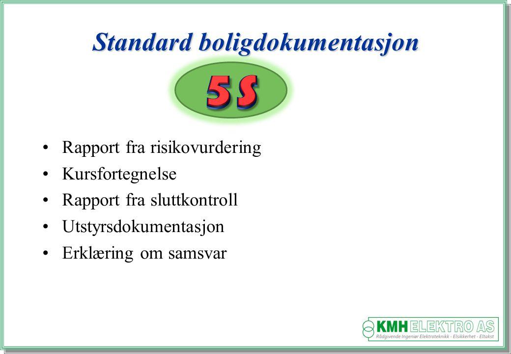 Standard boligdokumentasjon Rapport fra risikovurdering Kursfortegnelse Rapport fra sluttkontroll Utstyrsdokumentasjon Erklæring om samsvar