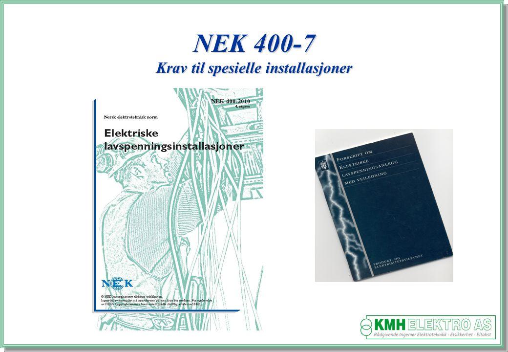 Kjell Morten Halvorsen NEK 400-7 Krav til spesielle installasjoner