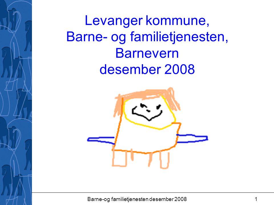 Barne-og familietjenesten desember 20081 Levanger kommune, Barne- og familietjenesten, Barnevern desember 2008