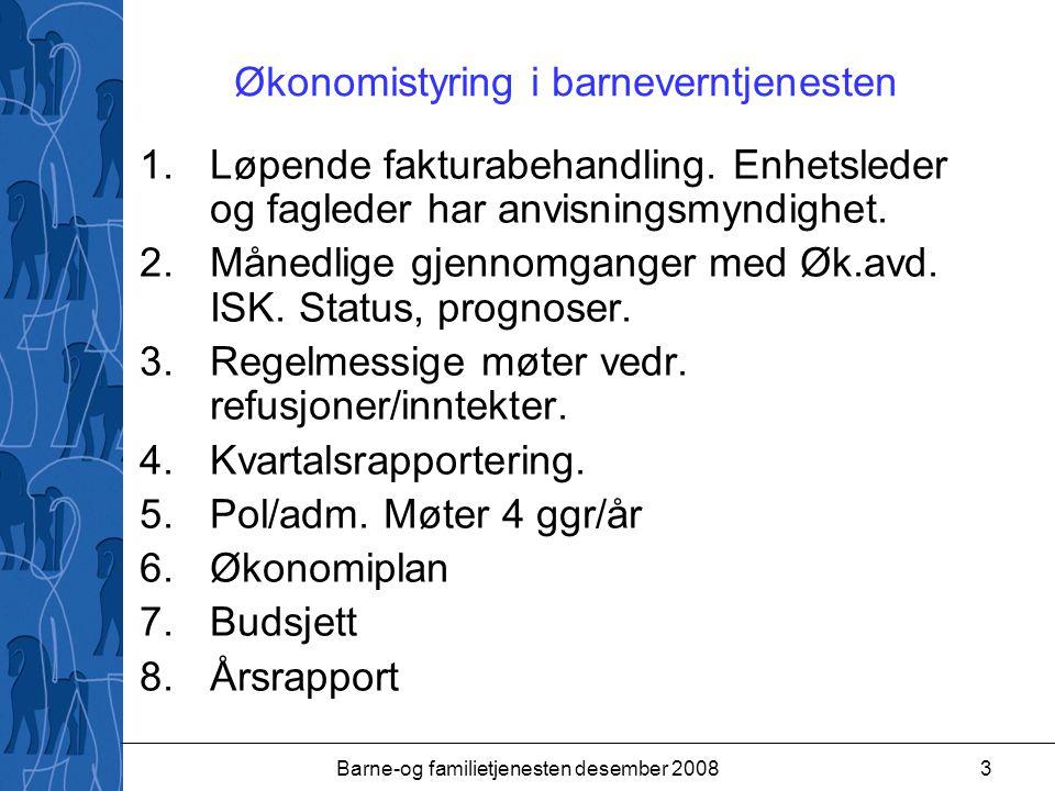 Barne-og familietjenesten desember 20083 Økonomistyring i barneverntjenesten 1.Løpende fakturabehandling.