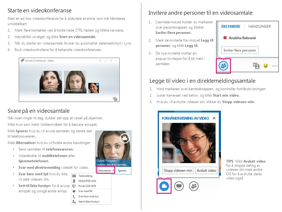 Invitere andre personer til en videosamtale 1.I samtalevinduet holder du markøren over personknappen og klikker Inviter flere personer.