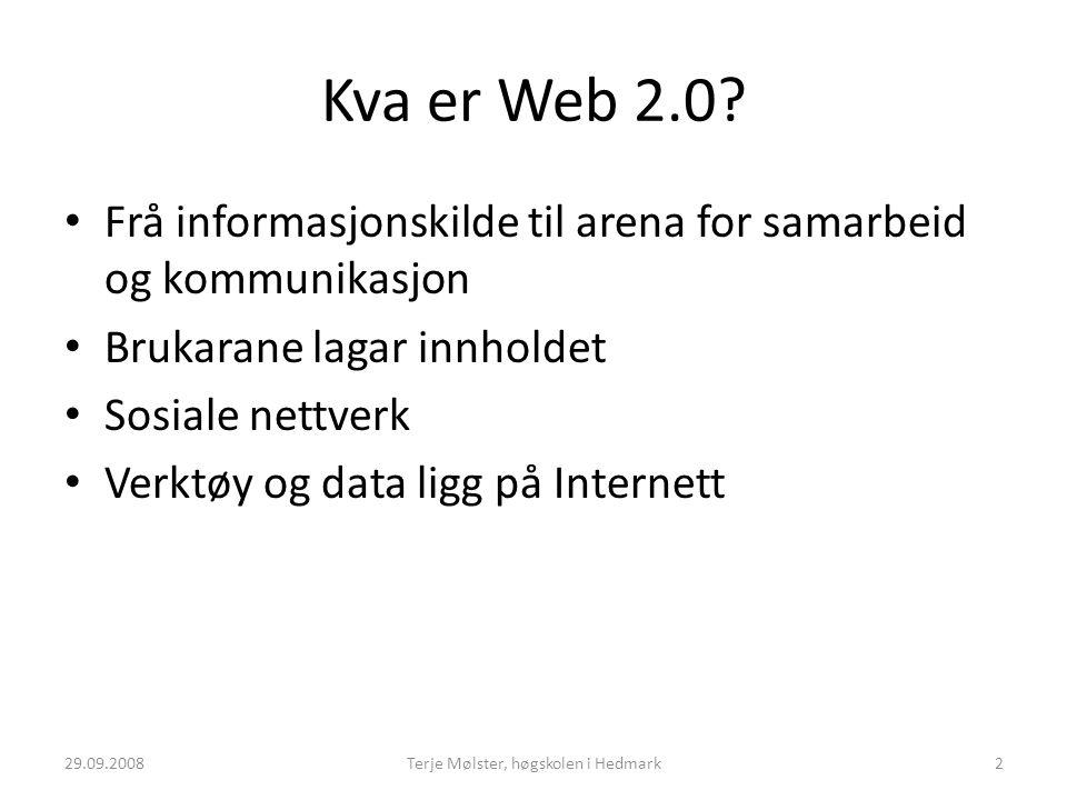 Kva er Web 2.0? Frå informasjonskilde til arena for samarbeid og kommunikasjon Brukarane lagar innholdet Sosiale nettverk Verktøy og data ligg på Inte