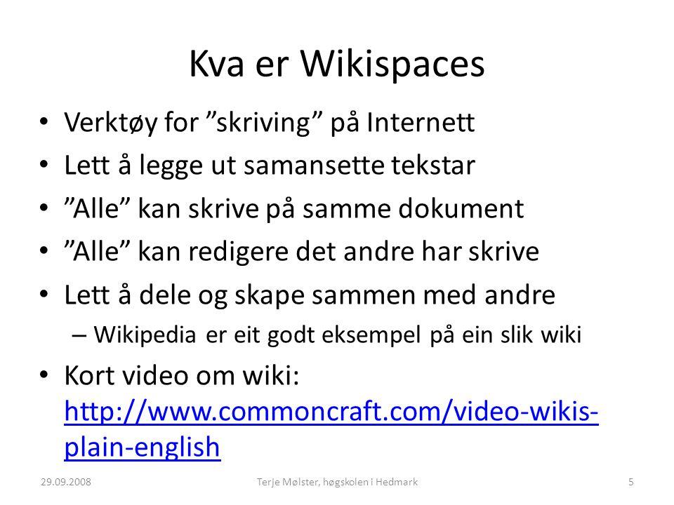 """Kva er Wikispaces Verktøy for """"skriving"""" på Internett Lett å legge ut samansette tekstar """"Alle"""" kan skrive på samme dokument """"Alle"""" kan redigere det a"""