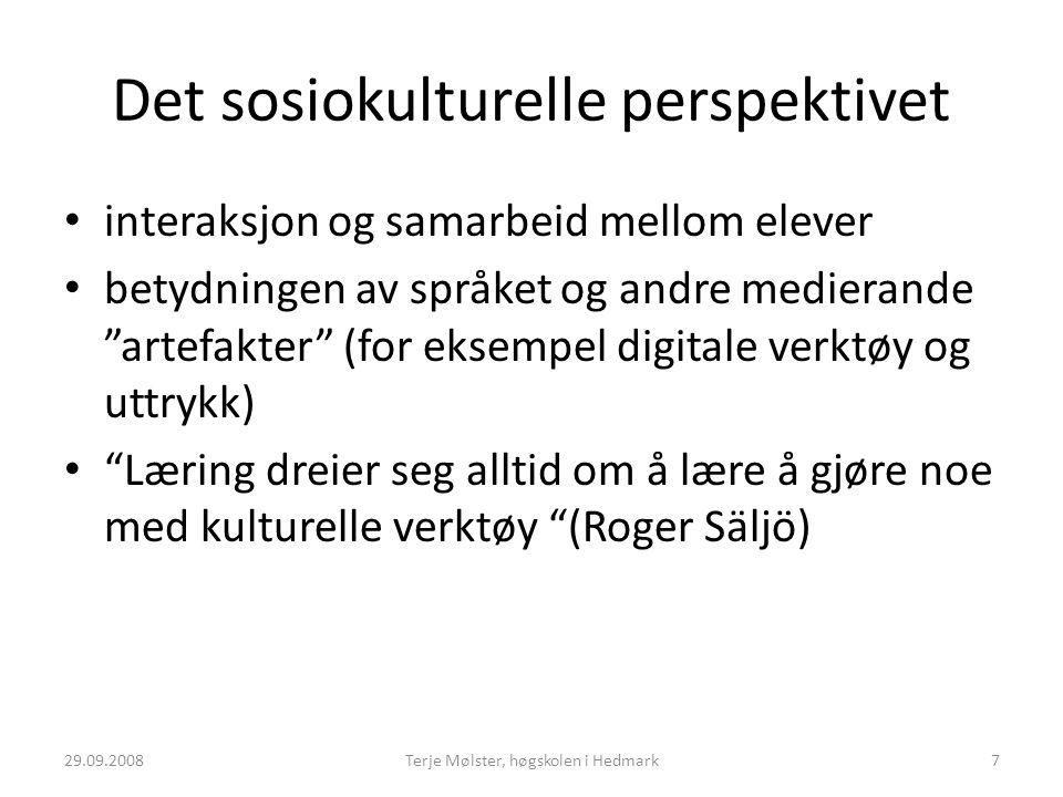 """Det sosiokulturelle perspektivet interaksjon og samarbeid mellom elever betydningen av språket og andre medierande """"artefakter"""" (for eksempel digitale"""