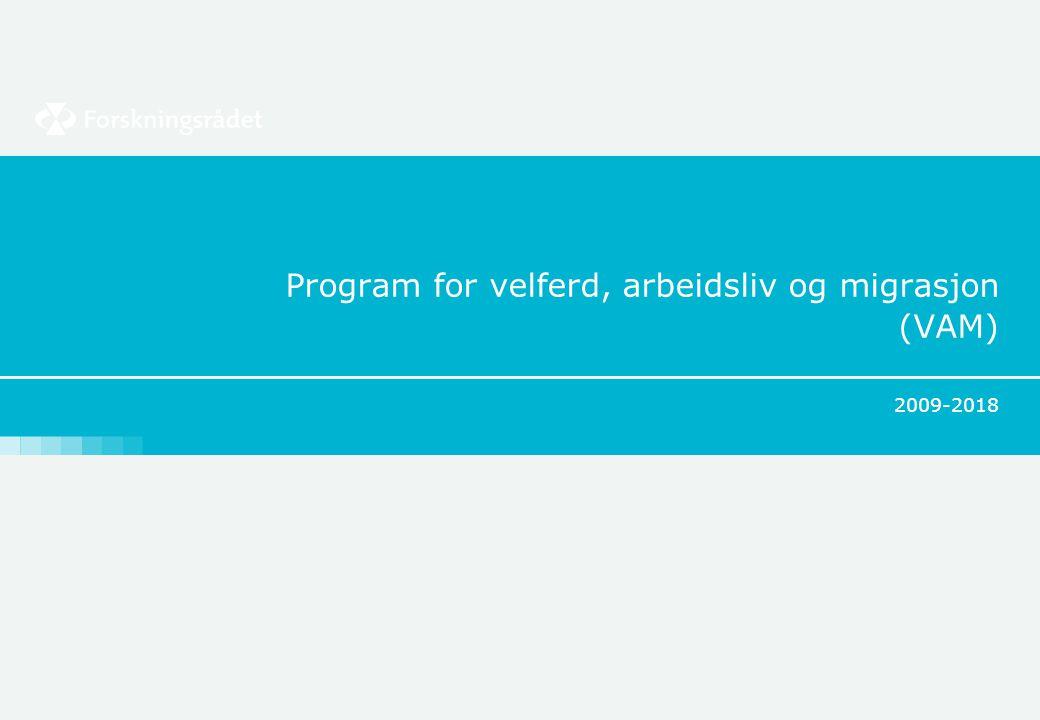 Program for velferd, arbeidsliv og migrasjon (VAM) 2009-2018