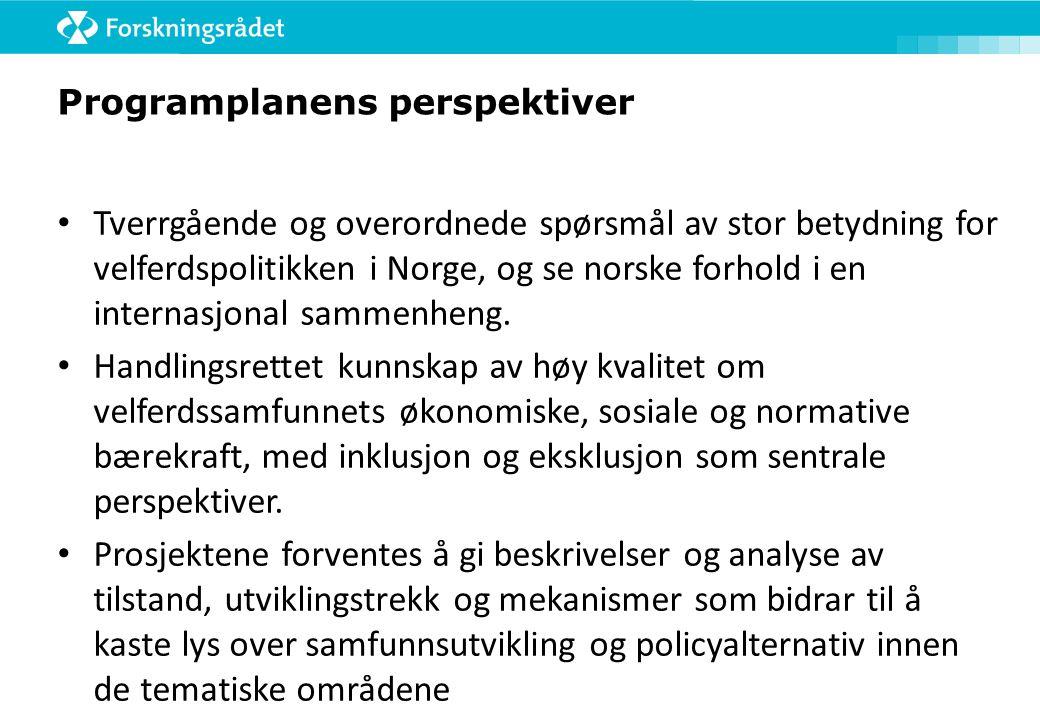 Programplanens perspektiver Tverrgående og overordnede spørsmål av stor betydning for velferdspolitikken i Norge, og se norske forhold i en internasjonal sammenheng.