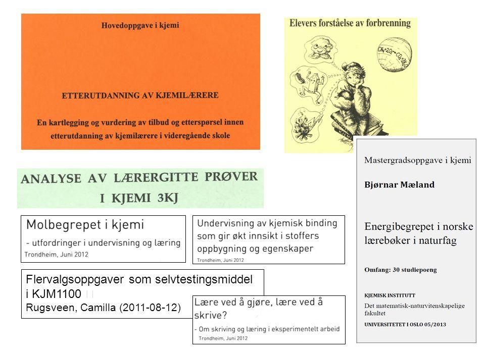 Flervalgsoppgaver som selvtestingsmiddel i KJM1100 Rugsveen, Camilla (2011-08-12)