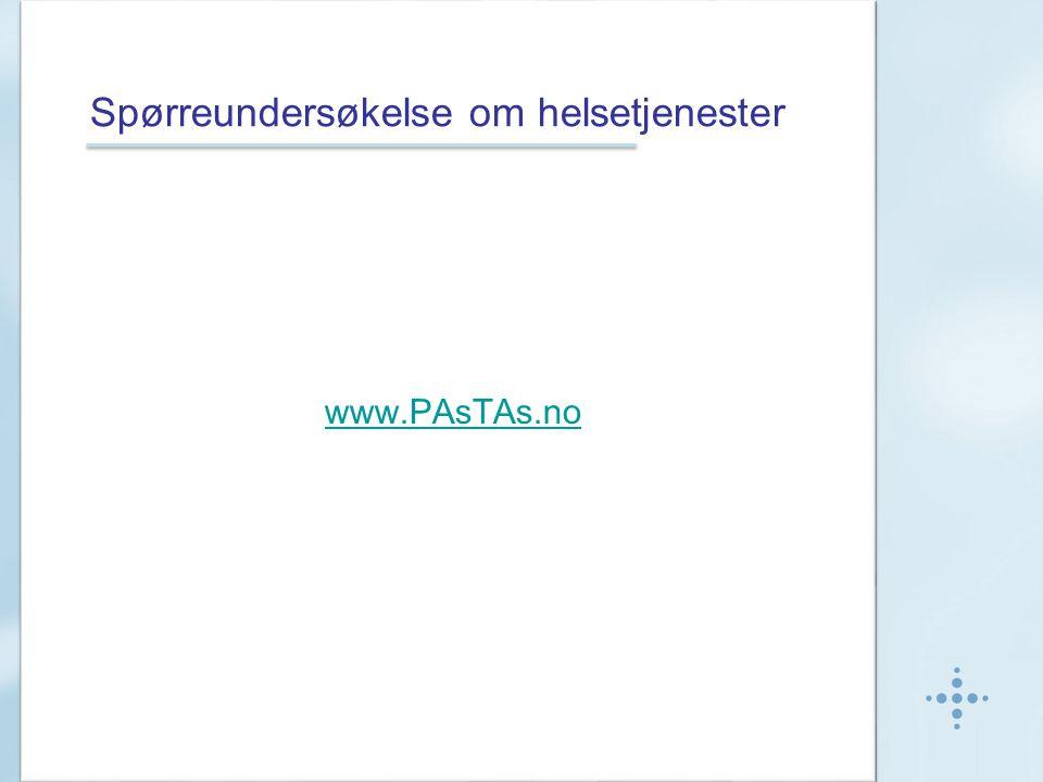 Spørreundersøkelse om helsetjenester www.PAsTAs.no