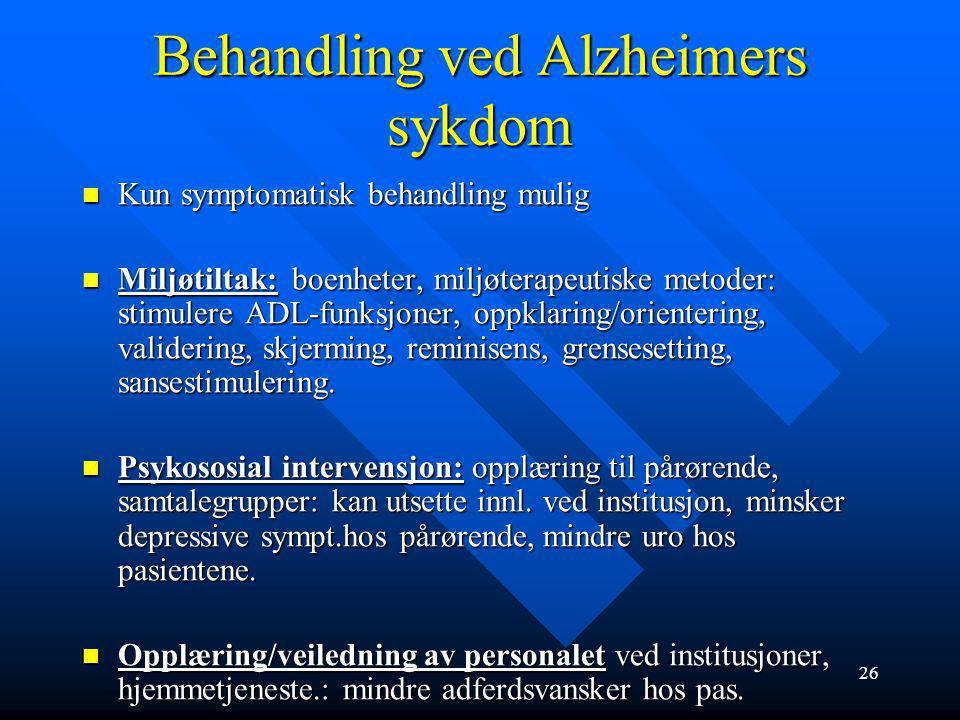 25 Årsaker og patologi ved Alzheimers sykdom Risikofaktorer: Risikofaktorer: alder alder arv: komplekst forhold, svært få tilfeller skyldes arv alene