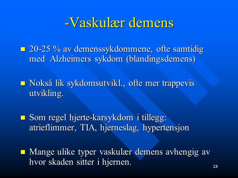27 Medikamentell behandling ved Alzheimers sykdom Acetylkolinesterasehemmere: ved mild til moderat sykdom: øker tilgang til ach (avetylkolin). eks.: A