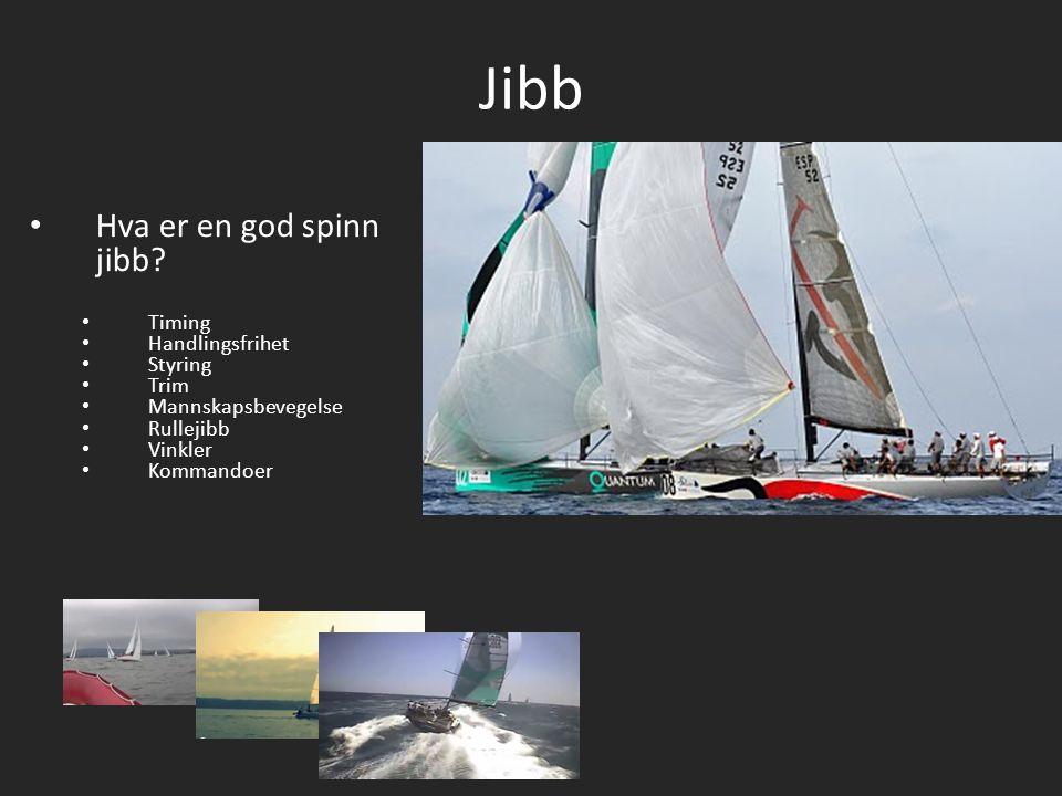 Jibb Hva er en god spinn jibb? Timing Handlingsfrihet Styring Trim Mannskapsbevegelse Rullejibb Vinkler Kommandoer