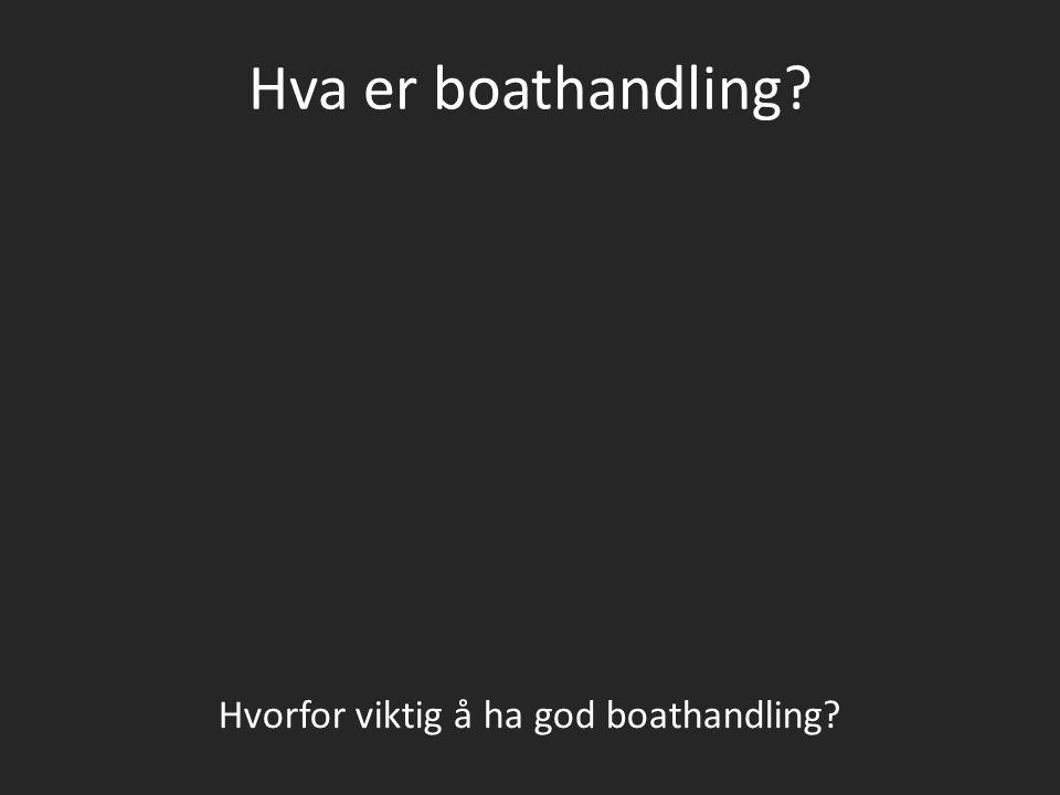 Hva er boathandling? Hvorfor viktig å ha god boathandling?
