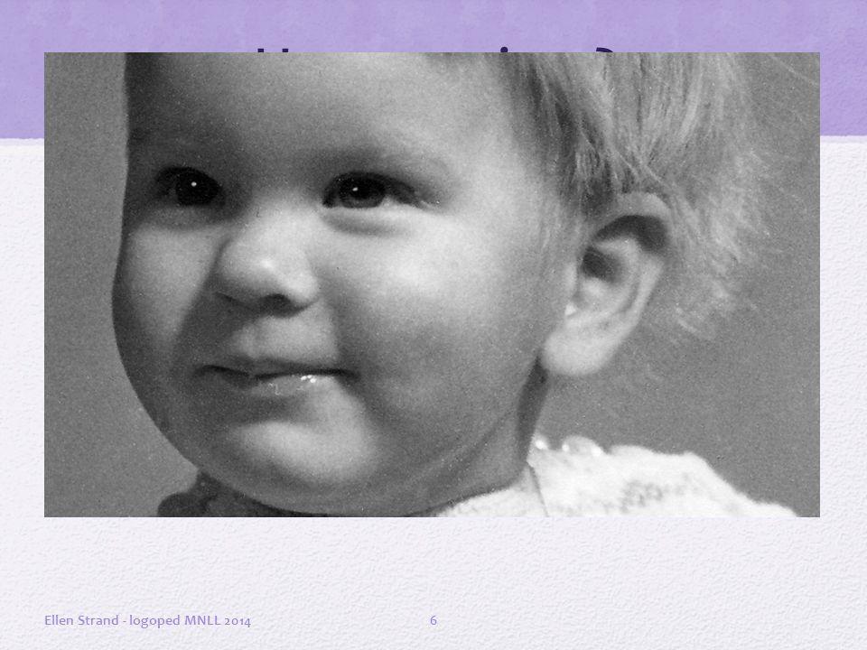 Hvem er jeg ? Ellen Strand - logoped MNLL 20146