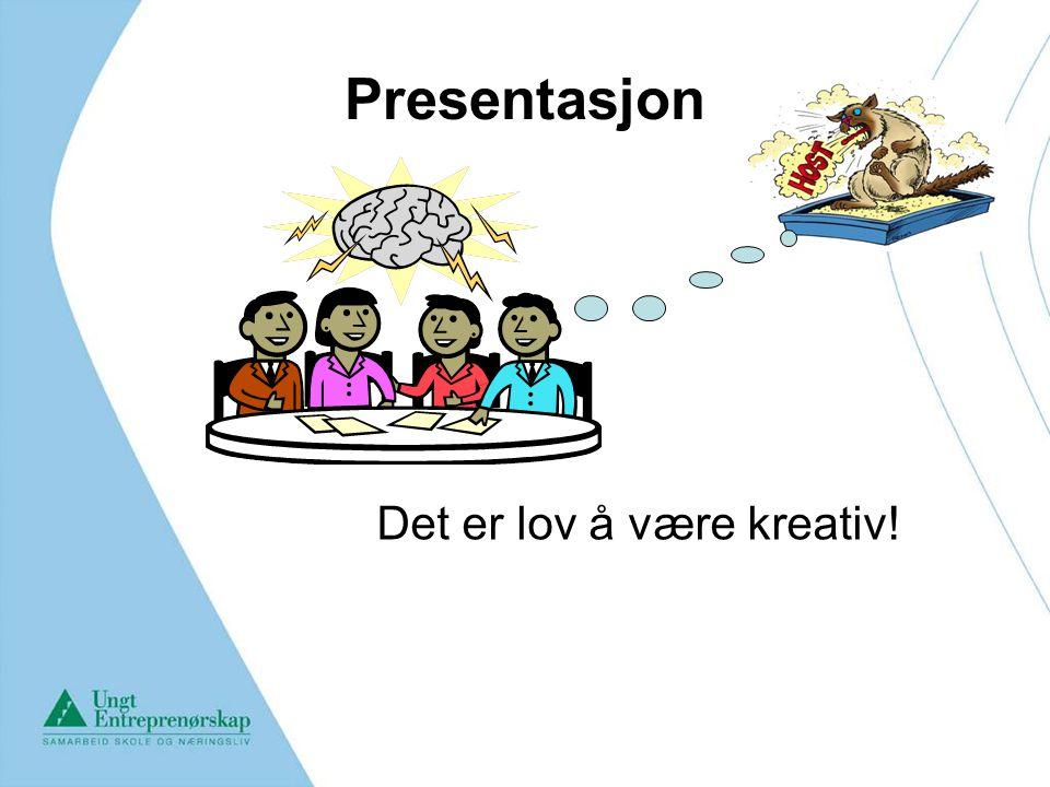 Presentasjon Det er lov å være kreativ!