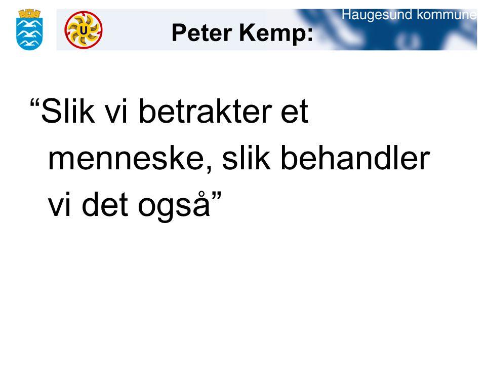 """Peter Kemp: """"Slik vi betrakter et menneske, slik behandler vi det også"""""""