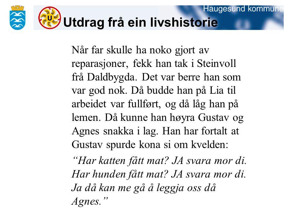 Utdrag frå ein livshistorie Når far skulle ha noko gjort av reparasjoner, fekk han tak i Steinvoll frå Daldbygda.