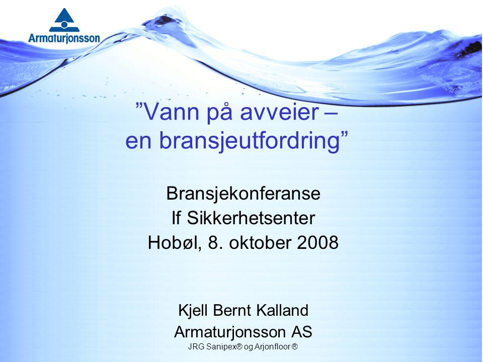 Vann på avveier – en bransjeutfordring Bransjekonferanse If Sikkerhetsenter Hobøl, 8.