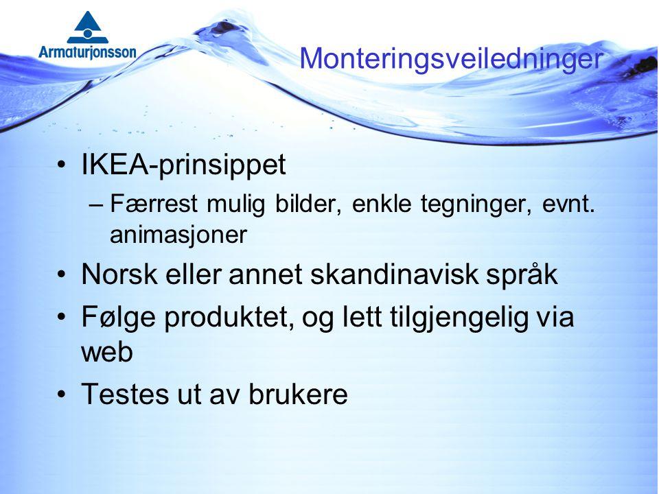 Monteringsveiledninger IKEA-prinsippet –Færrest mulig bilder, enkle tegninger, evnt.